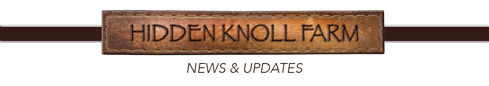 Hidden Knoll Farm News Updates